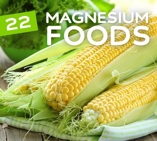 22 Magnesium Rich Foods- which contributes to proper bone formation & maintaining muscle function.