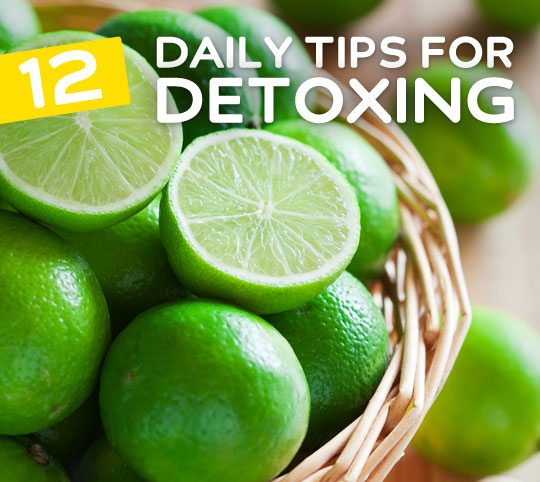 12 Things You Can Do for Daily Detox- and other tips for cleansing your body.