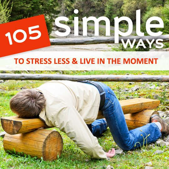 Helpful tips on how to stress less and live life moment by moment…