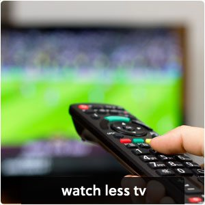 watch less tv