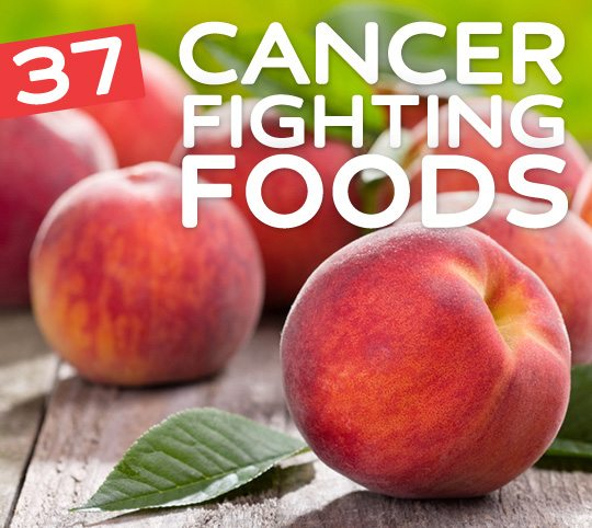 37 Cancer Fighting Foods-for prevention & recovery.