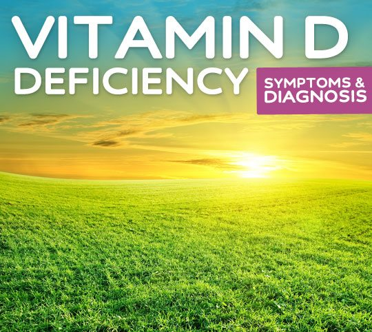 Vitamin D Deficiency- symptoms, diagnosis & treatment.