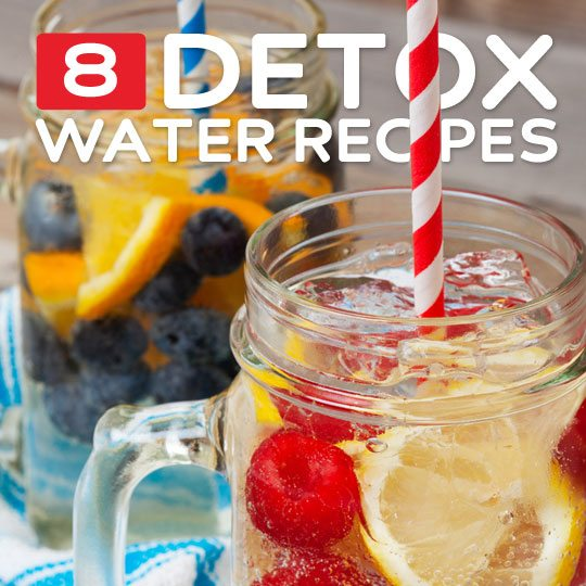 8 Detox Waters- to flush your liver.