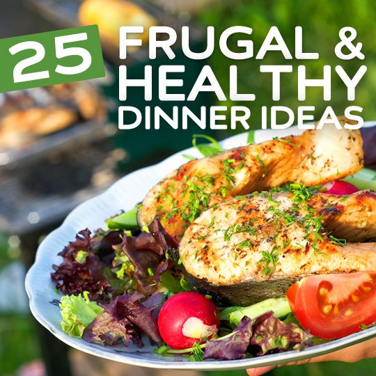 25 Frugal & Healthy Dinner Ideas- great list of healthy & delicious dinner recipes that can be made without burning a hole in your wallet.