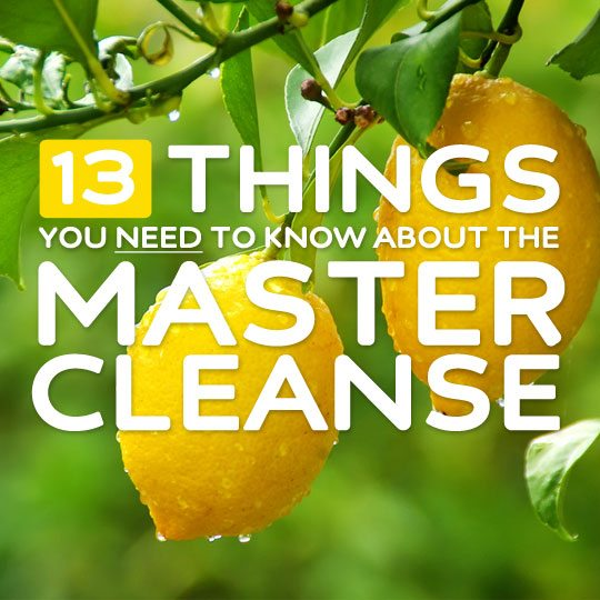 13 Things You Need to Know About the Master Cleanse- a must-read for anyone thinking of trying the master cleanse (lemonade diet) detox.