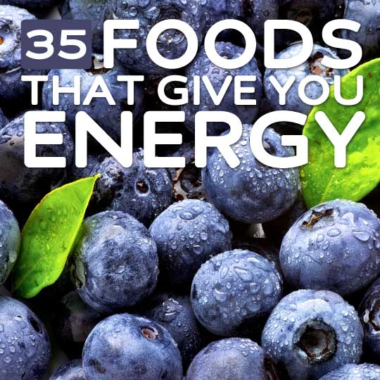 35 Foods That Give You Energy- for energy that lasts all day & instant energy bursts.