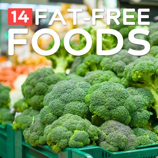 14 Fat-Free Foods- as part of a fat-conscious diet.