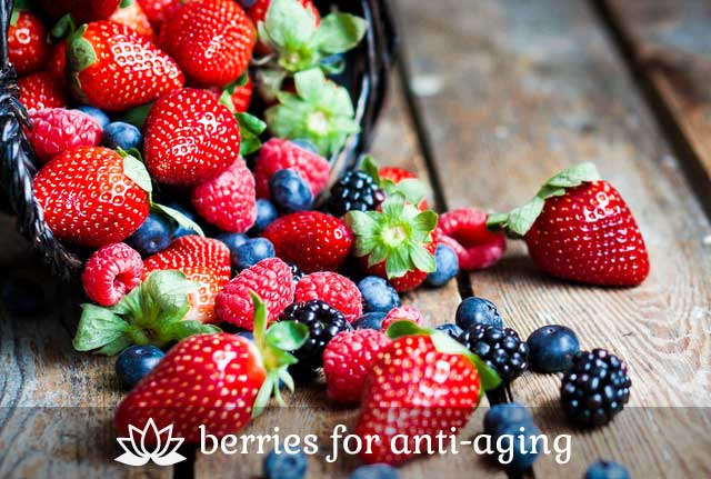 Berries- for anti-aging.