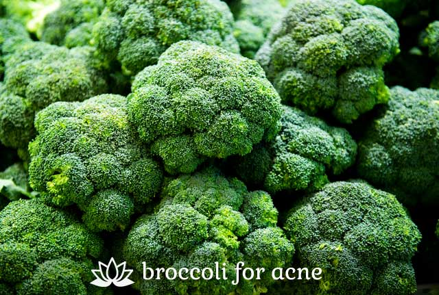 Broccoli- for acne.