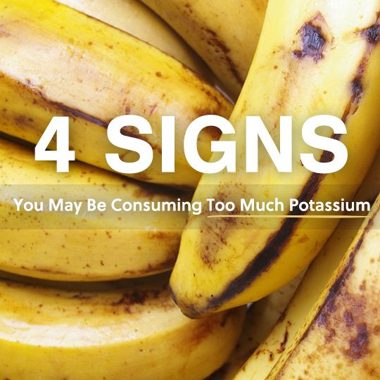 Here are 4 signs you may be consuming too much potassium…