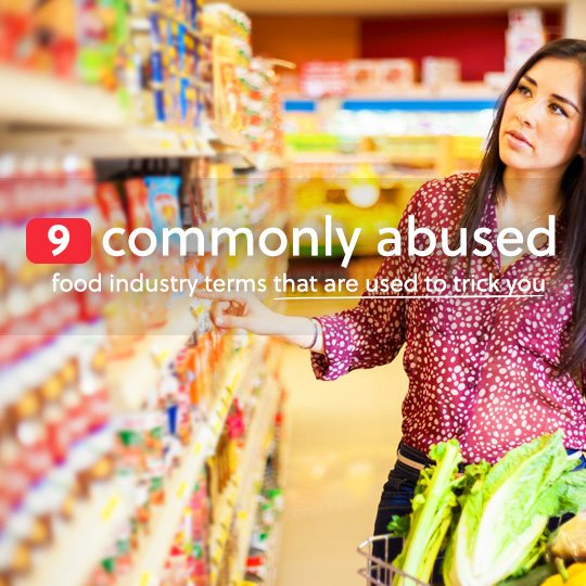 Don't let the food industry trick you into buying something that is not actually what it appears. Learn the dirty truth of food labeling and the terms they use to manipulate you.