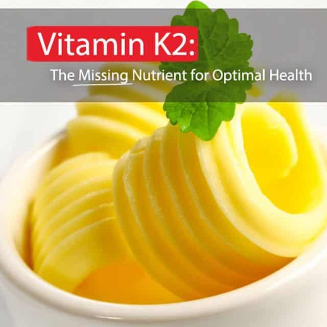 Vitamin K2: The Missing Nutrient for Optimal Health
