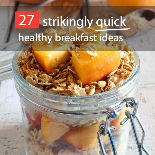 Quick breakfast ideas