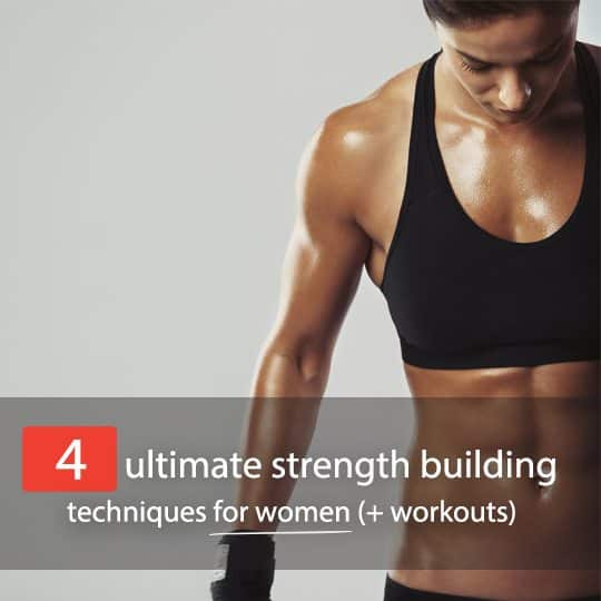 Find out what the best strength building techniques are for women!