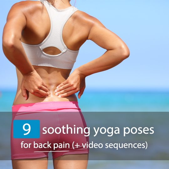 Try these yoga poses to relieve a sore back and strengthen core muscles to protect the back...
