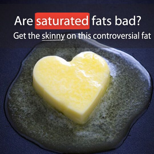 Are saturated fats bad? It's been a debated question for decades. Find out what researchers say about saturated fats and the foods you should really avoid.