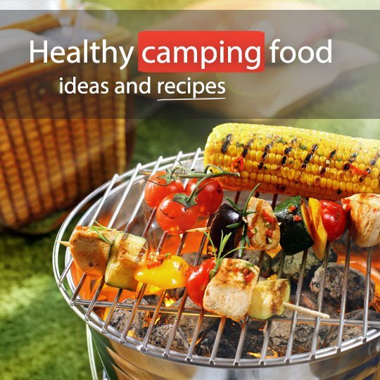 Easy Delicious Camping Food Ideas: Healthy Camping Food Ideas + Recipes