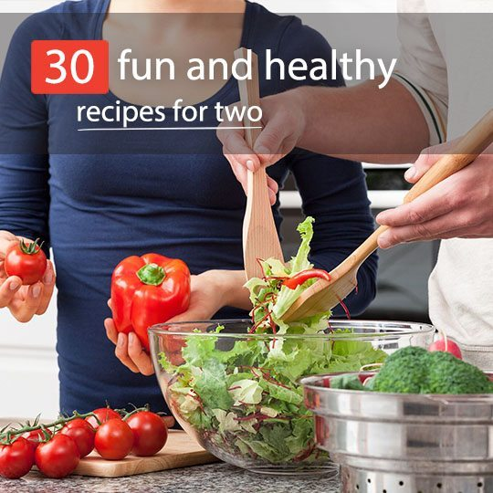 Cooking for two doesn't have to be intimidating or challenging. Check out these 30 fun and healthy recipes for two that are sure to wow your diner!