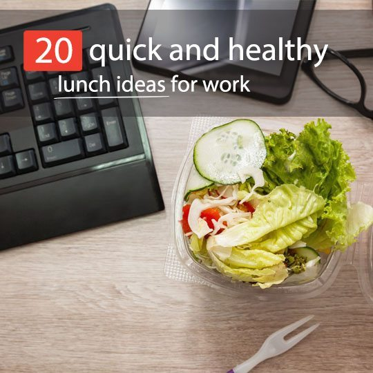 20 quick healthy lunch ideas for work