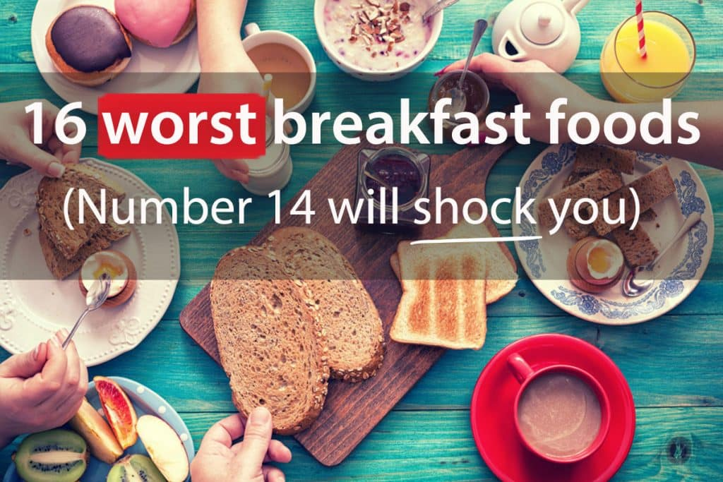 Could your breakfast be putting your health at stake? Discover the 16 worst breakfast foods you could possibly eat.