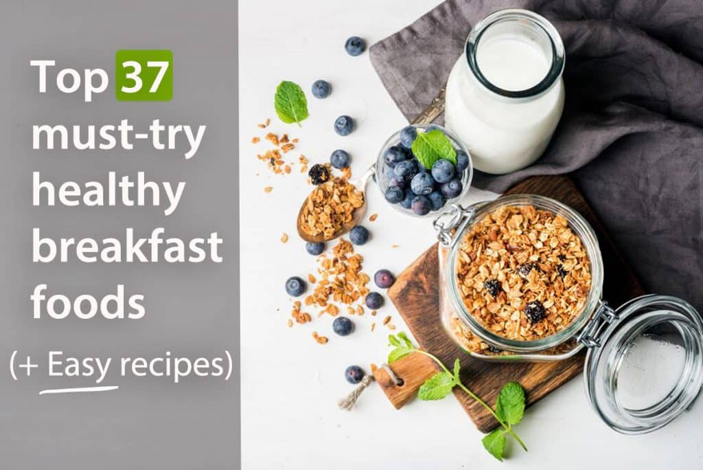 Looking for something healthy to eat in the morning? Check out these 37 easy recipes!