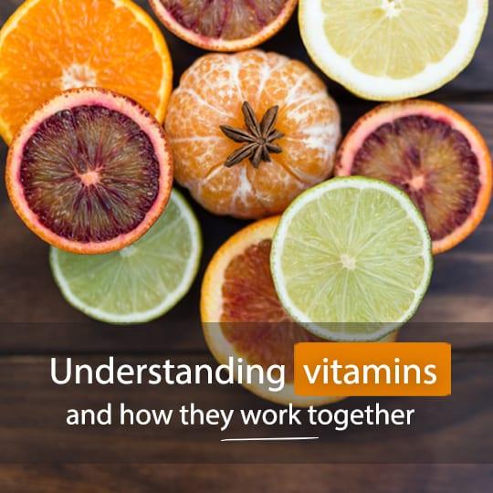 Understanding Vitamins & Their Health Benefits (+ How They Work)