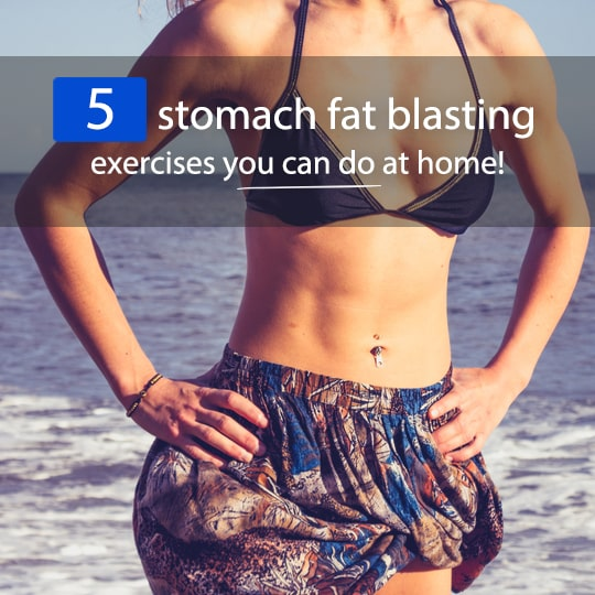 Blast that stomach fat with these 5 exercises anyone can do at home!