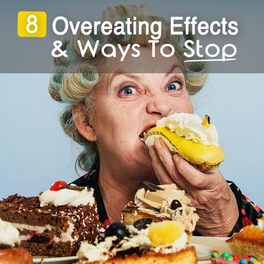 8 Scary Affects of Overeating and Proven Ways to Stop