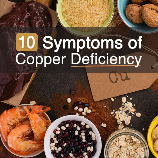 Troublesome Symptoms of Copper Deficiency How to Correct It