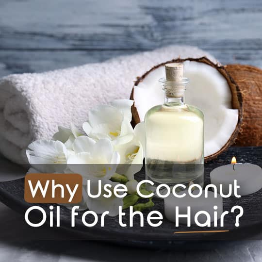 Why use Coconut Oil for Hair