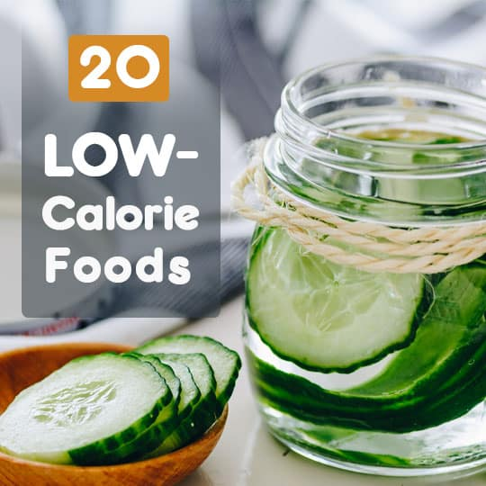 20 Low-Calorie Foods to Help You Slim Down1