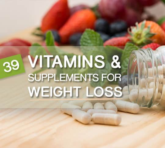 39 Best Vitamins and Natural Supplements for Weight Loss3